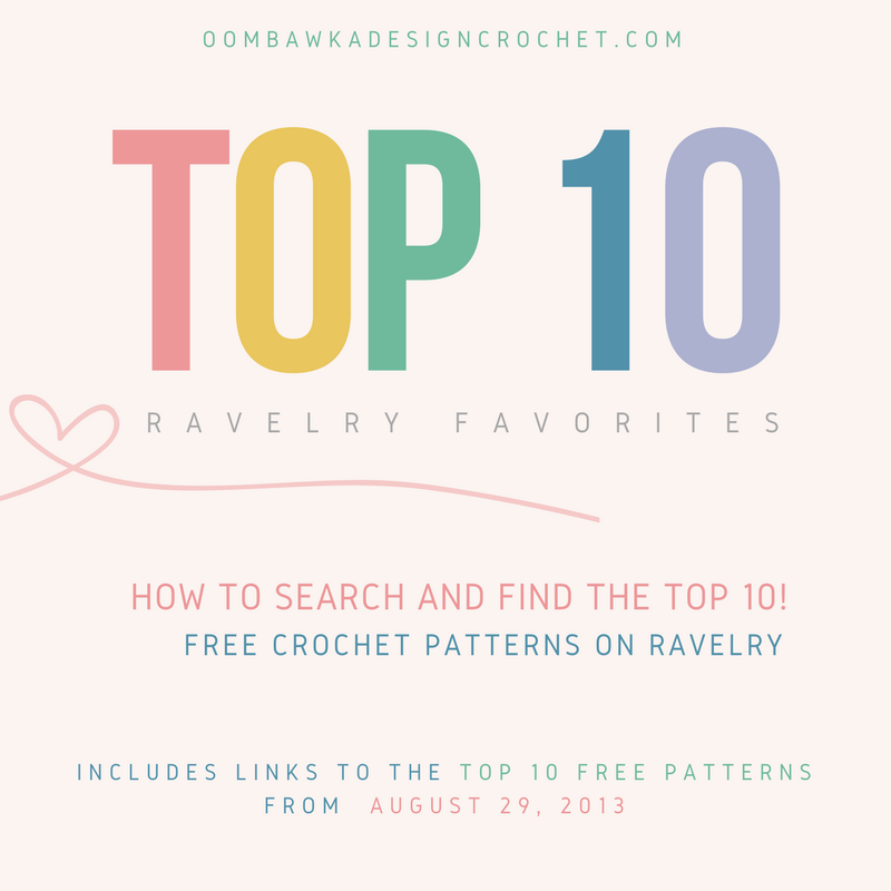 Top Ten Free Crochet Patterns On Ravelry Oombawka Design Crochet