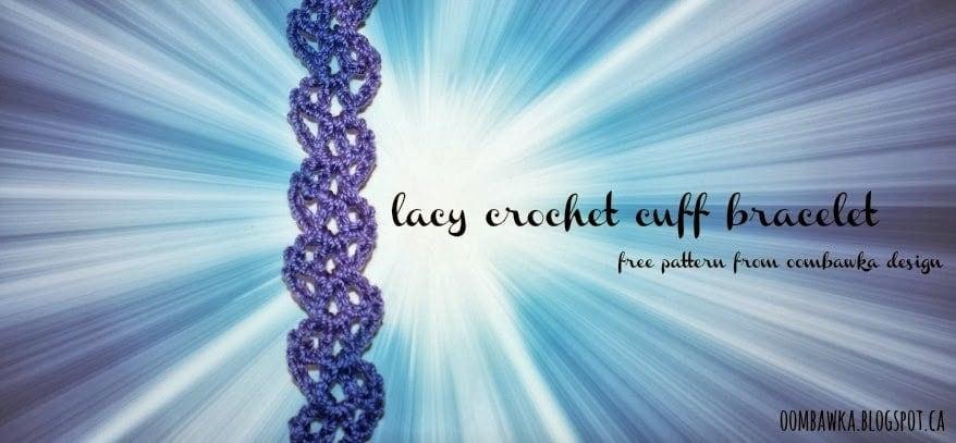 Lacy Crochet Cuff Bracelet Free Crochet Pattern Oombawka Design