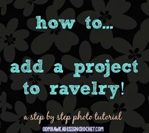 How to Add A Project To Ravelry - oombawkadesigncrochet.com