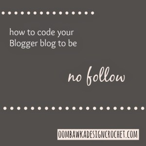 No Follow – How to Code Your Blogger Blog