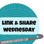 Crochet Twitter Hop & Link & Share Wednesday Party #33