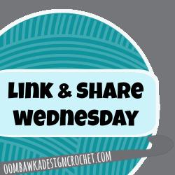 Link & Share Wednesday Party 29 & A Crochet Twitter-Hop!!