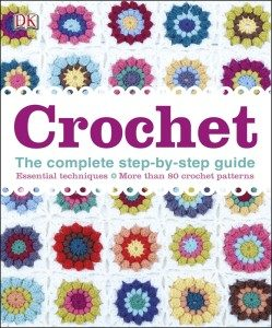 Crochet. The Complete Step by Step Guide. Book Review. Oombawka Design Crochet.