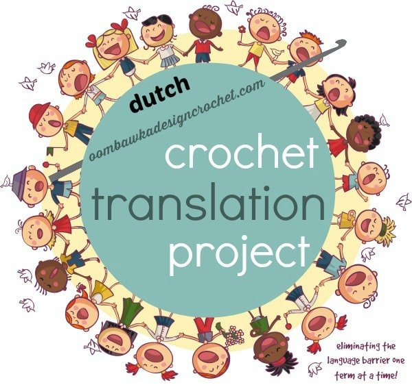 Translating Dutch Crochet Terms to English. The Crochet Translation Project includes a list of common Dutch Crochet Terms and their English equivalents. Abbreviations are also included for some of these terms, like vaste (v). I hope these crochet translations help you with your crochet projects!