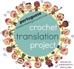 Portuguese Crochet Terms Translated. Crochet Translation Project. Oombawka Design.