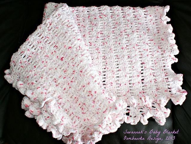 "Savannah's Baby Blanket Swaddle Blanket (30""x 30"") Chain 139 and proceed to R1 78 rows total   Crib Blanket (30""x36"") Chain 167 and proceed to R1 78 rows total   Newborn Baby Blanket (32""x36"") Chain 167 and proceed to R1 84 rows total   Receiving Blanket (34""x36"") Chain 167 and proceed to R1 89 rows totalBaby Blanket (36""x36"") Chain 167 and proceed to R1 95 rows total*Lapghan (36""x48"") Chain 223 and proceed to R1 95 rows totalChild (42""x48"") Chain 223 and proceed to R1 111 rows total"