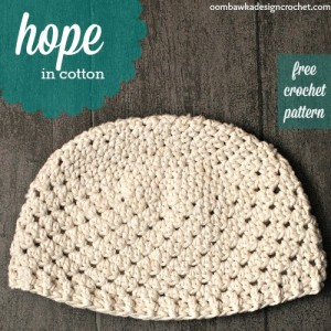 Hope in Cotton Hat Pattern. Oombawka Design Crochet.