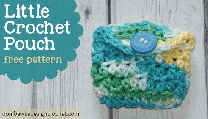Small Crochet Pouch Pattern : Little Crochet Pouch - Free Pattern ? Oombawka Design Crochet