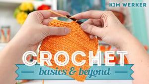 Crochet: Basics & Beyond Class