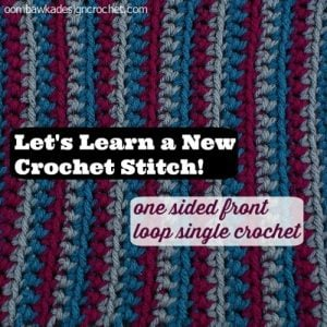 One Sided Front Loop Single Crochet