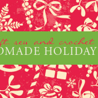 Bake, Craft, Sew and Crochet A Handmade Holiday!