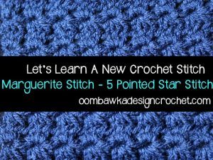 Marguerite Stitch Pattern. 5 Pointed Star Stitch Tutorial. Oombawka Design Crochet.