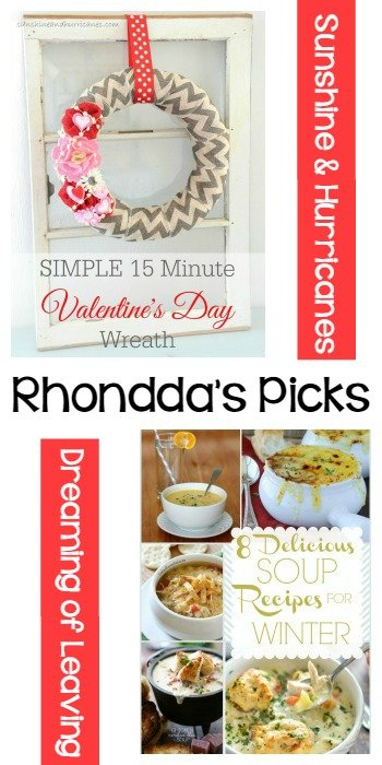 Rhondda's Picks Simple 15 Minute Valentine's Day Wreath by Sunshines & Hurricanes and 8 Delicious Soup Recipes for Winter by Dreaming of Leaving