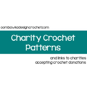 Charity Crochet Patterns and Links to Charities Accepting Donations @OombawkaDesign