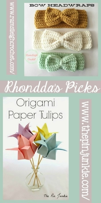 Rhondda's Picks RamsiLeigh Crochet Bow Headwrpas and The Pin Junkie Origami Paper Tulips
