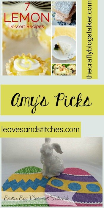Amy's Picks |7 Lemon Dessert Recipes/Easter Egg Placemat Tutorial| Tuesday PIN-spiration Link Party