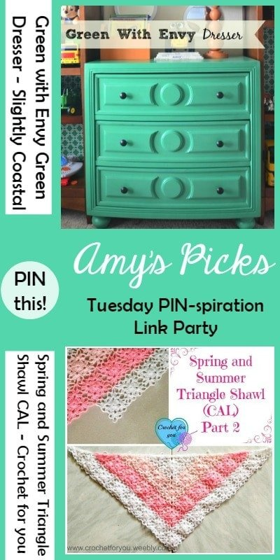 Pinspiration Link Party Amys Picks Green with Envy Dresser and Spring and Summer Triangle Shawl