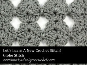 Globe Stitch Let's Learn a New Crochet Stitch @OombawkaDesign
