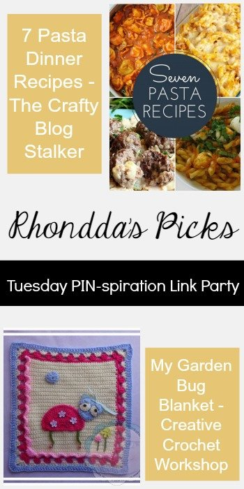 Rhondda's Picks |7 Pasta Dinner Recipes/My Garden Bug Blanket | Tuesday PIN-spiration Link Party