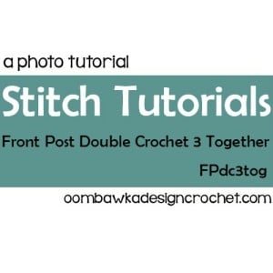 Front Post Double Crochet 3 Stitches Together Tutorial. FPdc3tog