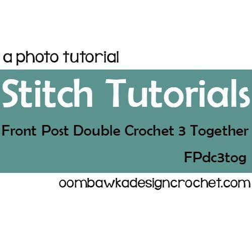 Front Post Double Crochet 3 Stitches Together Tutorial