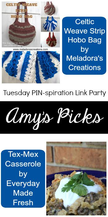 Amy's Picks | Celtic Weave Strip Hobo Bag/Tex-Mex Casserole | Tuesday PIN-spiration Link Party www.thestitchinmommy.com