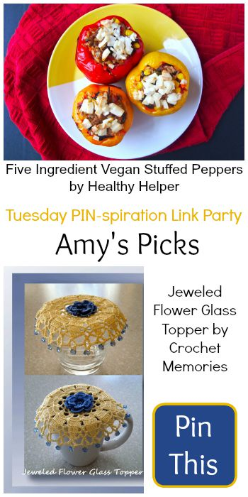 Amy's Picks | Five Ingredient Vegan Stuffed Peppers/Jeweled Flower Glass Topper | Tuesday PIN-spiration Link Party www.thestitchinmommy.com