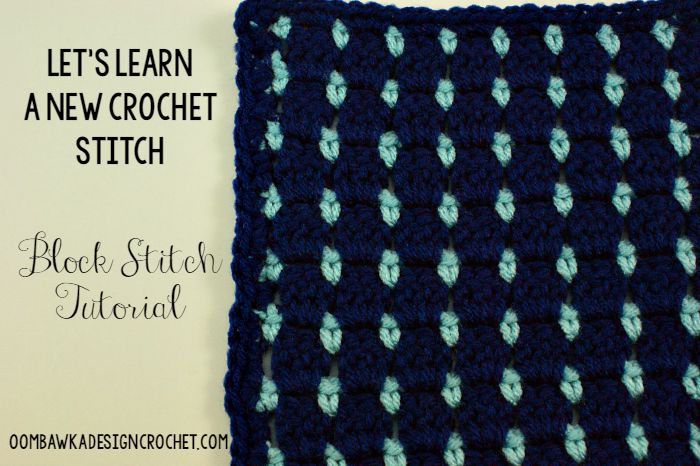 Block Stitch Lets Learn A New Crochet Stitch Oombawka Design