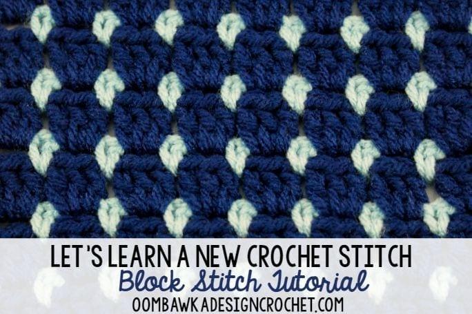 Block Stitch | LLANCS | oombawkadesigncrochet.com