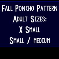 Fall Poncho Pattern – Women's Sizes: XS, Small/Medium