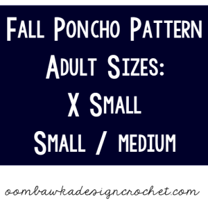Adult Sizes XS and Small Medium | Women Sizes | Fall Poncho Pattern