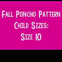 Fall Poncho Pattern – Child Size: 10