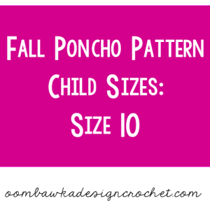 Fall Poncho Pattern Child Size 10