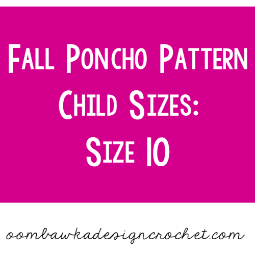 Fall Child Poncho Pattern Child Size 10