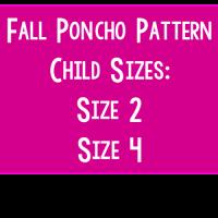 Fall Poncho Pattern – Child Sizes: 2 and 4