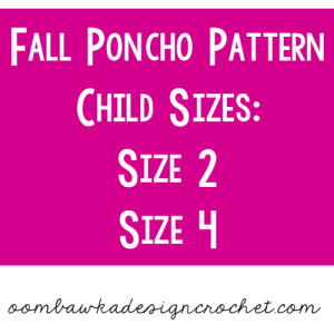 Fall Poncho Pattern Size 2 and 4