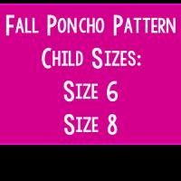 Fall Poncho Pattern – Child Sizes: 6 and 8
