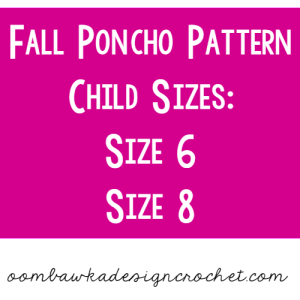 Fall Poncho Pattern Child Size 6 and 8