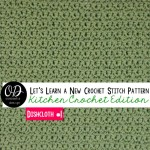 LLANCS Kitchen Crochet Edition | Dishcloth 1 oombawkadesigncrochet.com