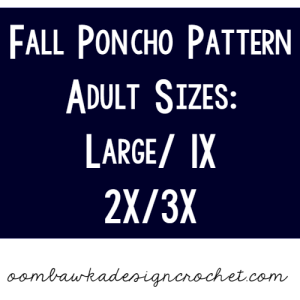 Fall Poncho Pattern Women's Sizes Large to 3X