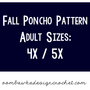 Fall Poncho Pattern – Women's Sizes 4X and 5X