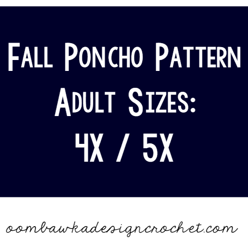 Fall Poncho Pattern - Women's Sizes 4X and 5X