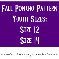 Fall Poncho Pattern – Youth Sizes: Size 12 and Size 14