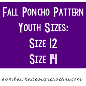 Youth Size 12 and 14 - Fall Poncho Pattern