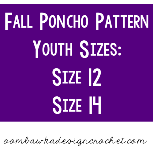 Fall Poncho Pattern Youth Sizes 12 and 14