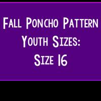 Fall Poncho Pattern – Youth Size 16