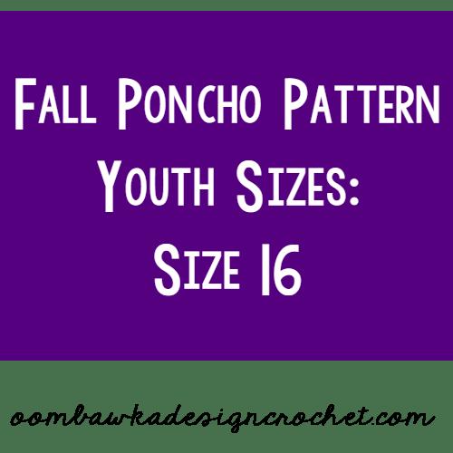 Fall Poncho Pattern Youth Size 16