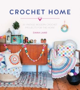 Crochet Home: 20 Vintage Modern Crochet Projects for the Home | Book Review