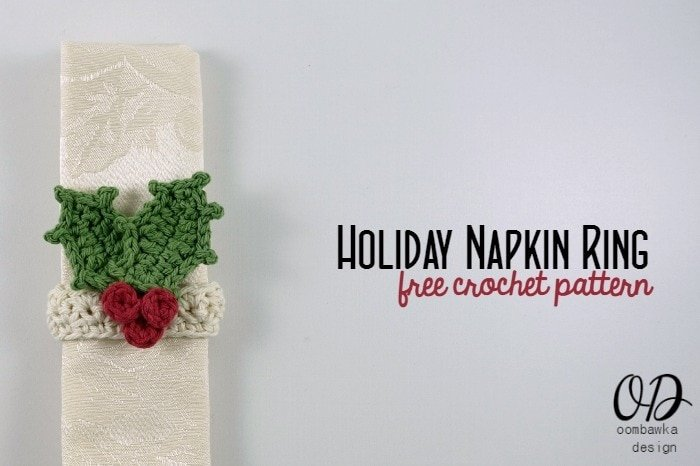 Holiday Napkin Ring | Free Pattern | OombawkaDesign