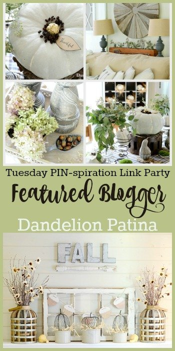Dandelion Patina Featured Blogger Tuesday PIN spiration Link Party